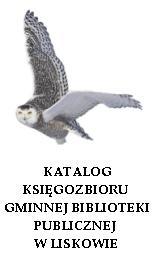 Katalog księgozbioru Gminnej Biblioteki Publicznej wLiskowie